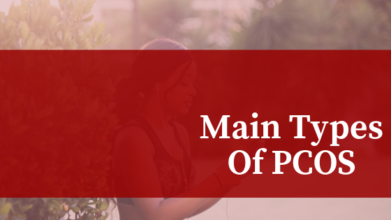 Main Types of PCOS