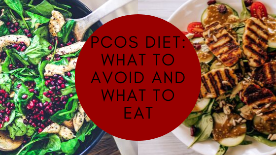 PCOS Diet: What to Avoid and What to Eat