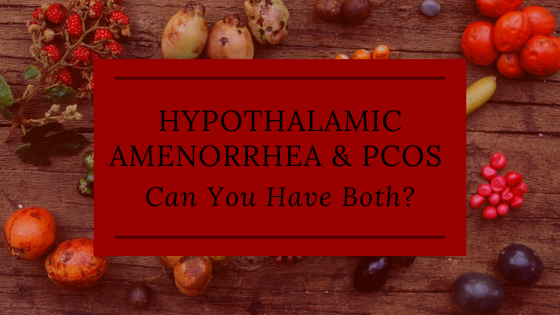 You can have both hypothalamic amenorrhea and PCOS. Here's what you need to know.