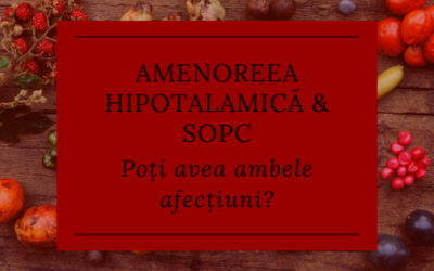 Amenoreea hipotalamică și sindromul ovarului polichistic