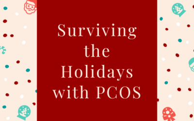 Surviving The Holidays With PCOS
