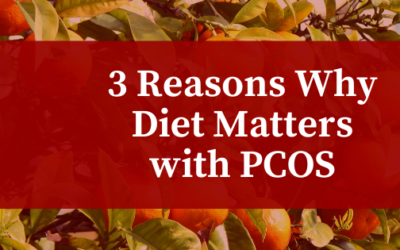3 Reasons Why Diet Matters In PCOS